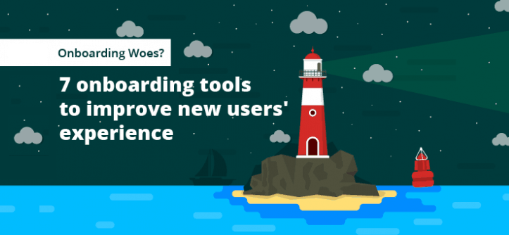 Onboarding Woes? Here are 7+ onboarding tools to improve new users