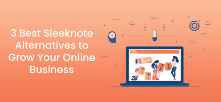 3 Best Sleeknote Alternatives to Grow Your Online Business