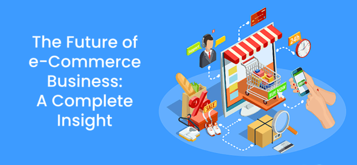 The Future of e-Commerce Business_ A Complete Insight