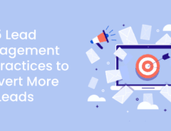 5 Lead Management Best Practices to Convert More Leads
