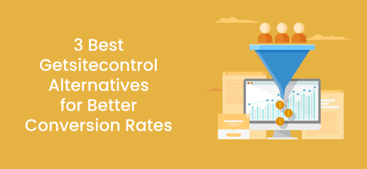 3 Best Getsitecontrol Alternatives for Better Conversion Rates