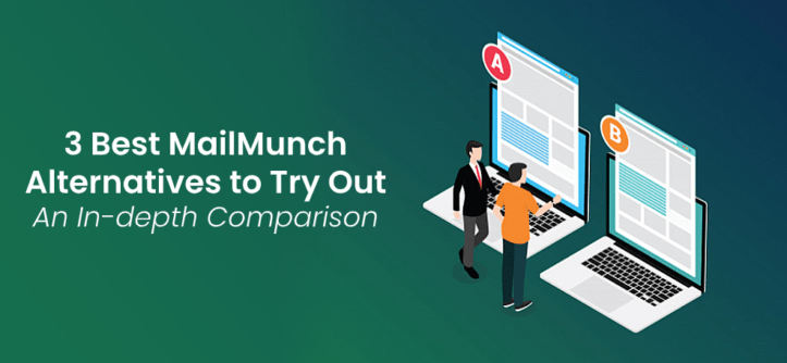 3 Best MailMunch Alternatives to Try Out An In-depth Comparison