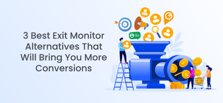 3 Best Exit Monitor Alternatives That Will Bring You More Conversions