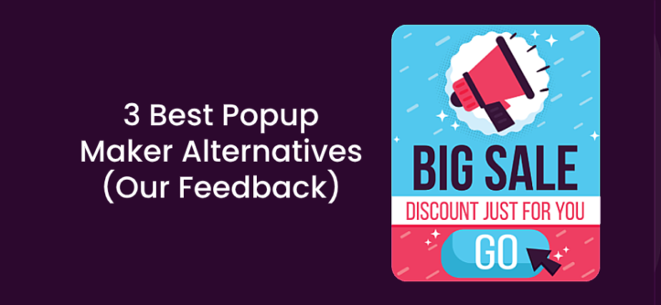3 Best Popup Maker Alternatives (Our Feedback)