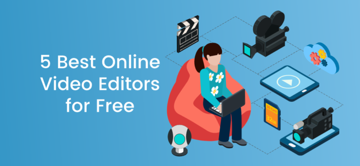 5 Best Online Video Editors for Free