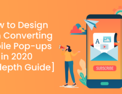 How to Design High Converting Mobile Pop-ups in 2020 [In-depth Guide]