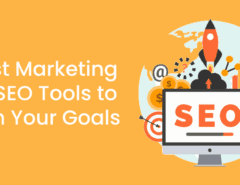 4 Best Marketing and SEO Tools to Crush Your Goals