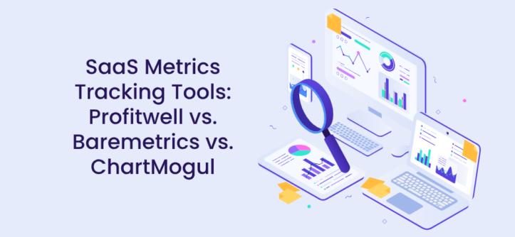 सास मैट्रिक्स ट्रैकिंग Tools_ profitwell बनाम Barmetrics बनाम ChartMogul