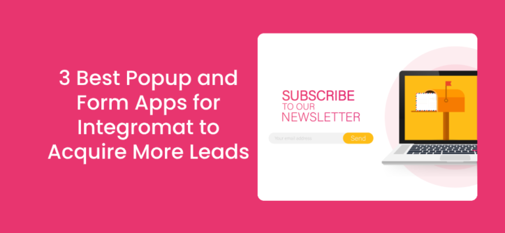 3 Best Popup and Form Apps for Integromat to Acquire More Leads