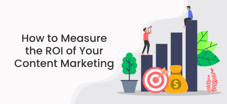 How To Measure The ROI Of Your Content Marketing (1)