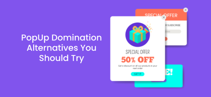 POPUP DOMINATION ALTERNATIVES YOU SHOULD TRY