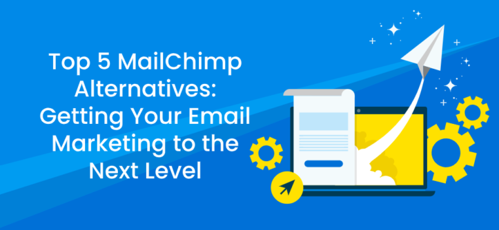 Top 5 MailChimp Alternatives_ Getting Your Email Marketing to the Next Level