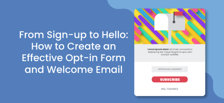 From Sign-up to Hello_ How to Create an Effective Opt-in Form and Welcome Email