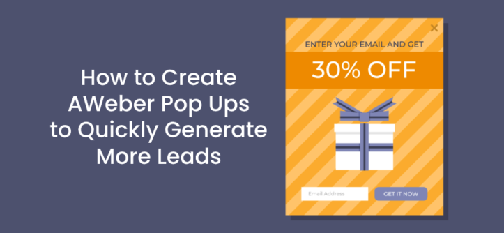 How to Create AWeber Pop Ups to Quickly Generate More Leads