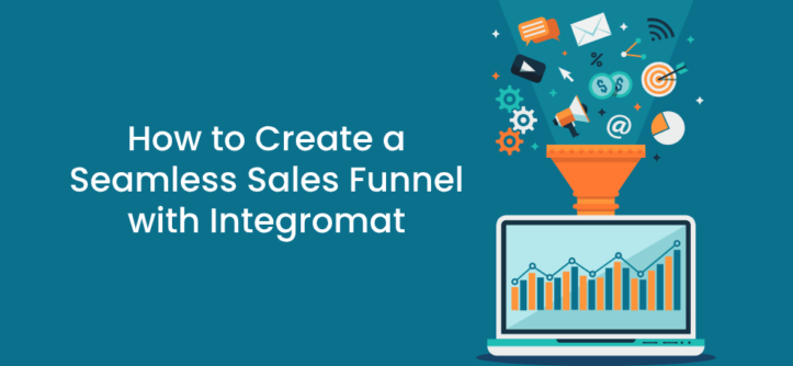 How to Create a Seamless Sales Funnel with Integromat