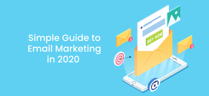 Simple Guide to Email Marketing in 2020