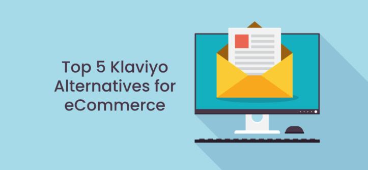 Top 5 Klaviyo Alternatives for eCommerce