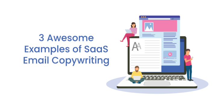 3 Awesome Examples of SaaS Email Copywriting
