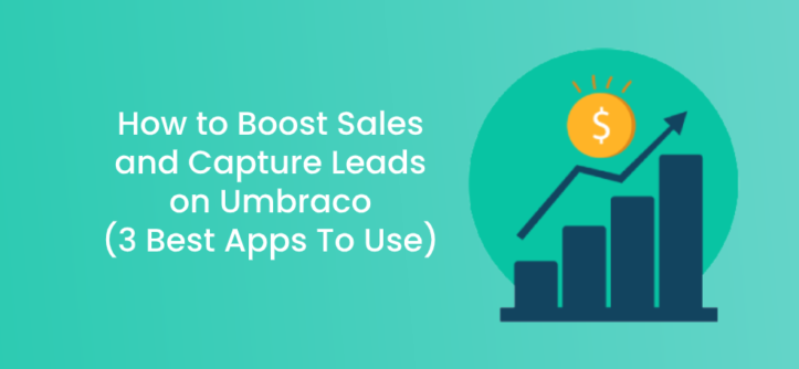 How to Boost Sales and Capture Leads on Umbraco (3 Best Apps To Use)