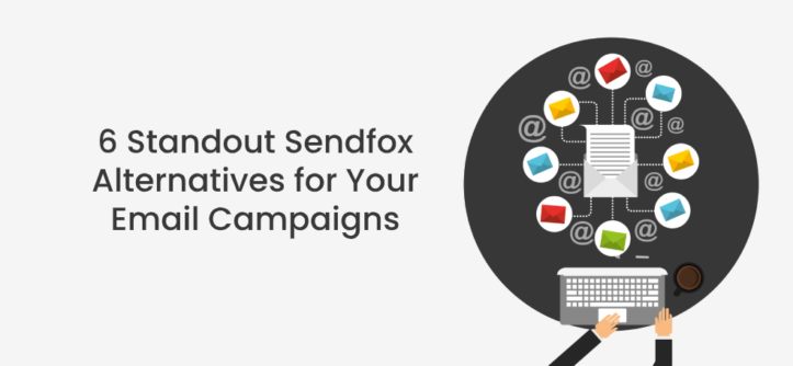 6 Standout Sendfox Alternatives for Your Email Campaigns