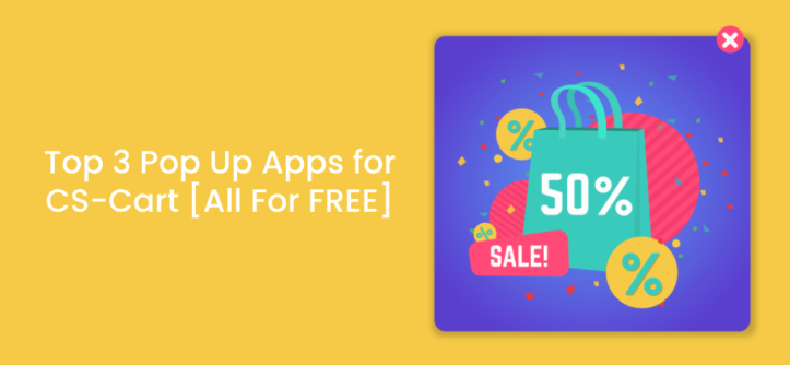 Top 3 Pop Up Apps for CS-Cart [All For FREE]
