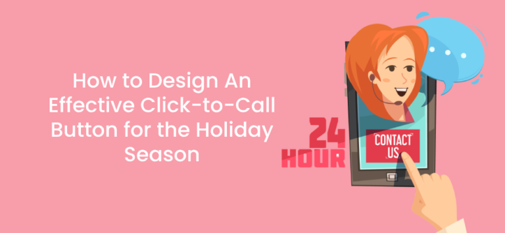 How to Design An Effective Click-to-Call Button for the Holiday Season