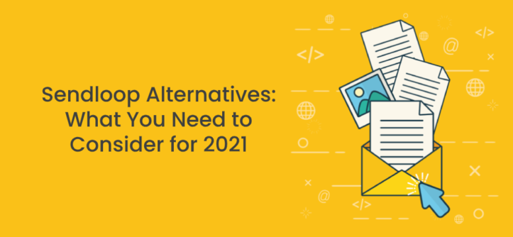 Sendloop Alternatives_ What You Need to Consider for 2021