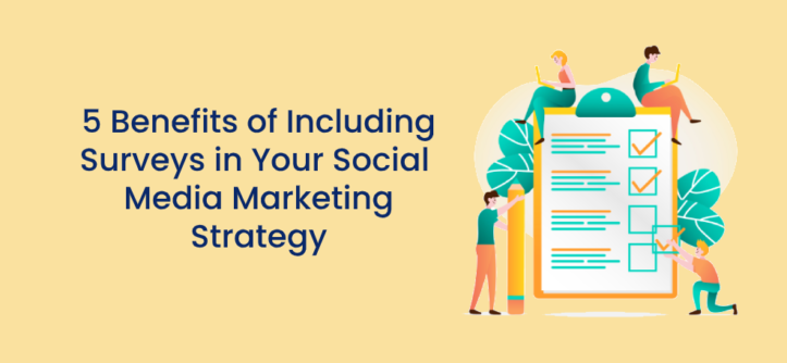 5__ __Benefits_ _of_ _Including_ _Surveys_ _in_ _your_ _Social_ _ Media_ _Marketing_ _Strategy