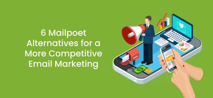 6 Mailpoet Alternatives for a More Competitive Email Marketing