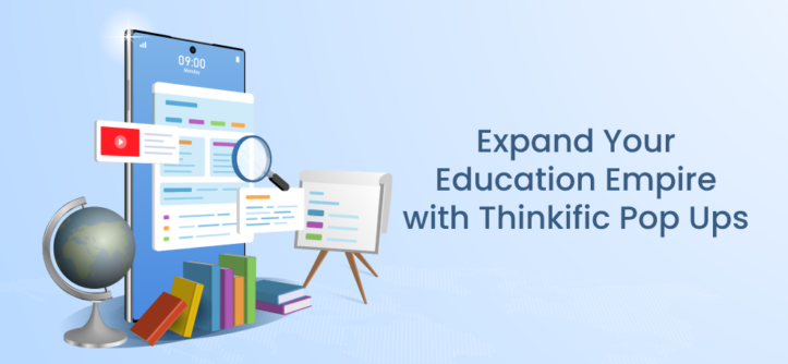 Expand Your Education Empire with Thinkific Pop-Ups