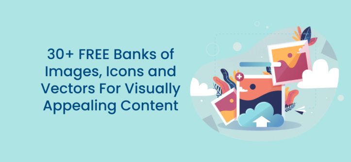 30+ FREE Banks of Images, Icons and Vectors For Visually Appealing Content