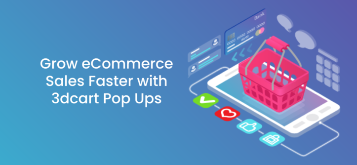 Grow eCommerce Sales Faster with 3dcart Pop Ups