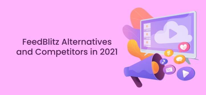 FeedBlitz Alternatives and Competitors in 2021