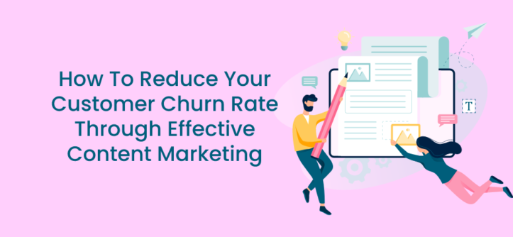 How To Reduce Your Customer Churn Rate Through Effective Content Marketing