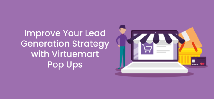 Improve Your Lead Generation Strategy with Virtuemart Pop Ups