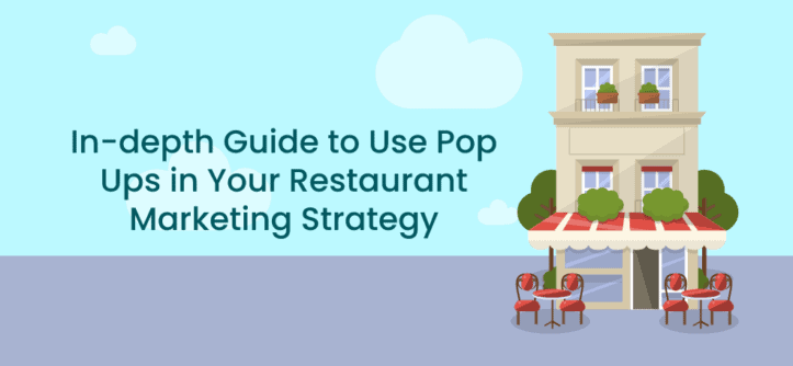 In-depth Guide to Use Pop Ups in Your Restaurant Marketing Strategy