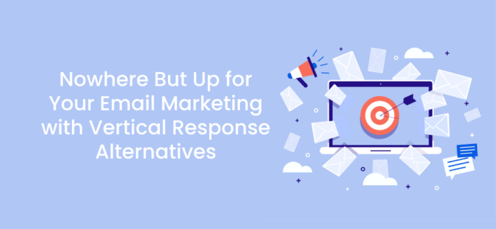 Nowhere But Up for Your Email Marketing with Vertical Response Alternatives