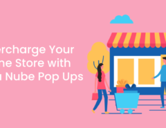 Supercharge Your Online Store with Tienda Nube Pop Ups