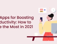 Best Apps for Boosting Productivity_ How to Make the Most in 2021