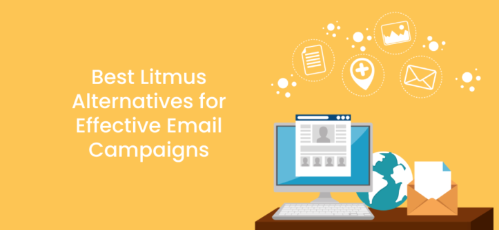 Best Litmus Alternatives for Effective Email Campaigns