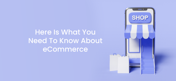 Here Is What You Need To Know About eCommerce