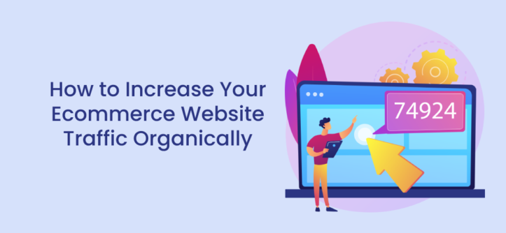How to Increase Your Ecommerce Website Traffic Organically