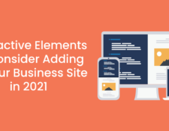 Interactive Elements to Consider Adding to Your Business Site in 2021