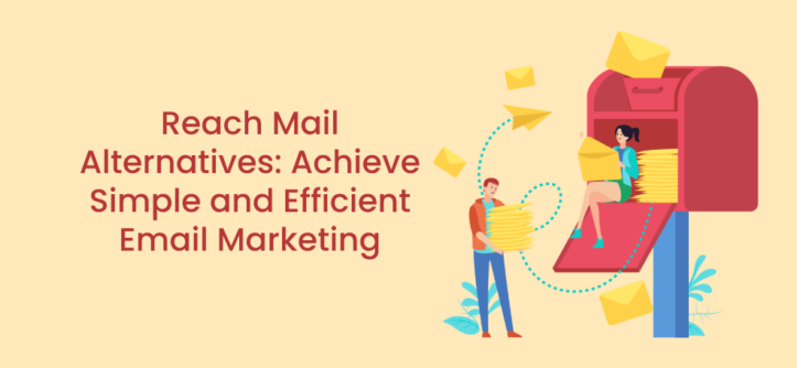 Reach Mail Alternatives_ Achieve Simple and Efficient Email Marketing