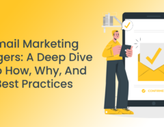 Email Marketing Triggers_ A Deep Dive Into How, Why, And Best Practices