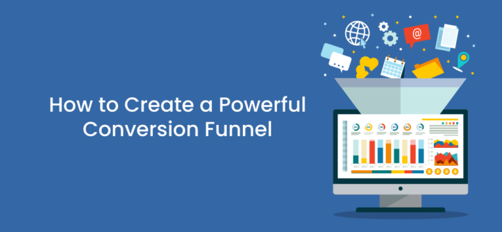 How to Create a Powerful Conversion Funnel