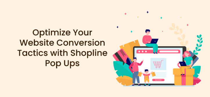 Optimize Your Website Conversion Tactics with Shopline Pop Ups