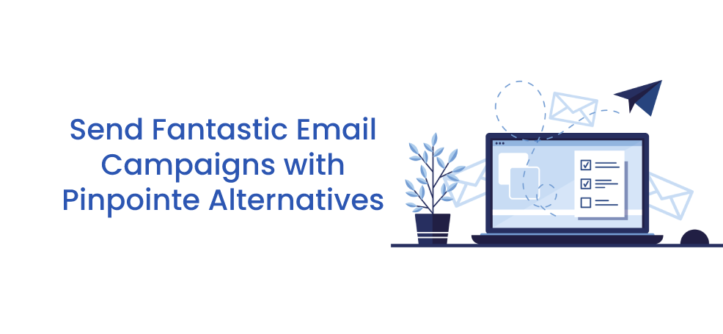 Send Fantastic Email Campaigns with Pinpointe Alternatives