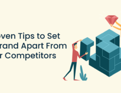 5 Proven Tips to Set Your Brand Apart From Your Competitors