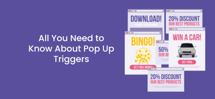 All You Need to Know About Pop Up Triggers